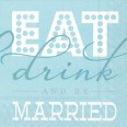20 serviettes mariage eat drink and be married